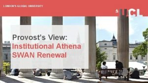 LONDONS GLOBAL UNIVERSITY Provosts View Institutional Athena SWAN