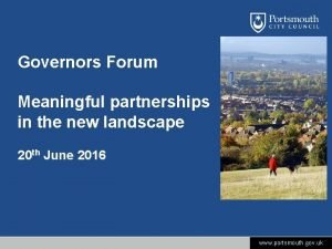 Governors Forum Meaningful partnerships in the new landscape