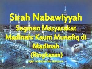 Sirah Nabawiyyah Segmen Masyarakat Madinah Kaum Munafiq di