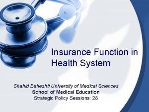 Insurance Function in Health System Shahid Beheshti University