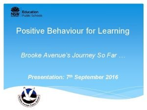 Positive Behaviour for Learning Brooke Avenues Journey So