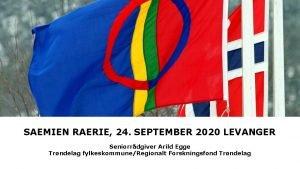 SAEMIEN RAERIE 24 SEPTEMBER 2020 LEVANGER Seniorrdgiver Arild