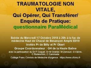 TRAUMATOLOGIE NON VITALE Qui Oprer Qui Transfrer Enqute
