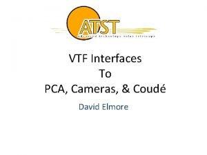 VTF Interfaces To PCA Cameras Coud David Elmore