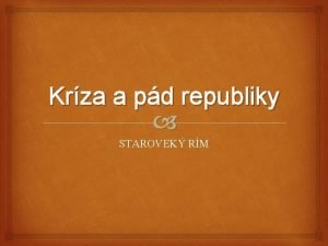 Krza a pd republiky STAROVEK RM STAROVEK RM