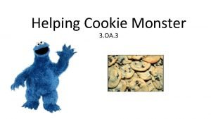 Helping Cookie Monster 3 OA 3 Cookie Monster