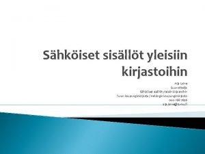 Shkiset sisllt yleisiin kirjastoihin Aija Laine Suunnittelija Shkiset