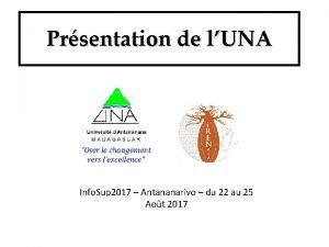 Prsentation de lUNA Info Sup 2017 Antananarivo du