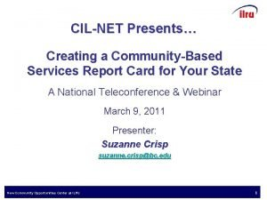 CILNET Presents Creating a CommunityBased Services Report Card