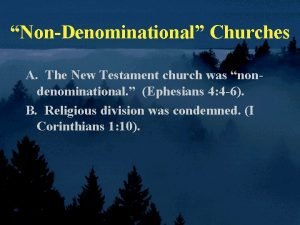 NonDenominational Churches A The New Testament church was