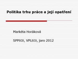 Politika trhu prce a jej opaten Markta Horkov