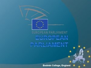 EUROPEAN PARLIAMENT Bodmin College England Parliamentary Buildings The