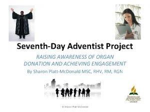 SeventhDay Adventist Project RAISING AWARENESS OF ORGAN DONATION