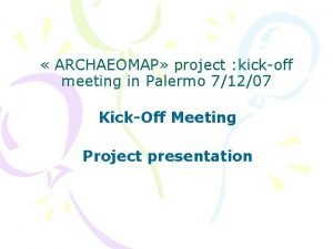 ARCHAEOMAP project kickoff meeting in Palermo 71207 KickOff