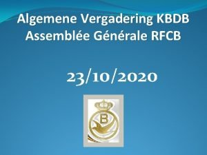 Algemene Vergadering KBDB Assemble Gnrale RFCB 23102020 Algemene