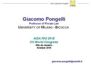 Prof Giacomo Pongelli Professor of Private Law UNIVERSITY