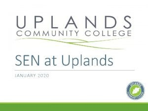 SEN at Uplands JANUARY 2020 How are SEN