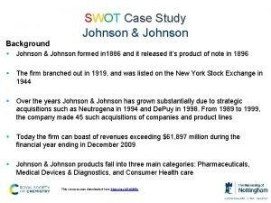 SWOT Case Study Johnson Johnson Background Johnson Johnson