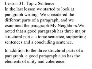 Lesson 31 Topic Sentence In the last lesson