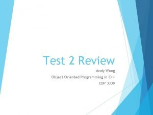 Test 2 Review Andy Wang Object Oriented Programming
