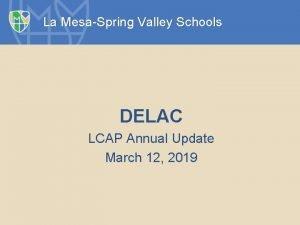La MesaSpring Valley Schools DELAC LCAP Annual Update