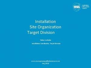 Installation Site Organization Target Division Tobias Lexholm Installation