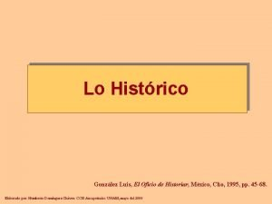 Lo Histrico Gonzlez Luis El Oficio de Historiar