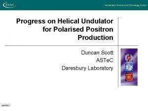 Progress on Helical Undulator for Polarised Positron Production