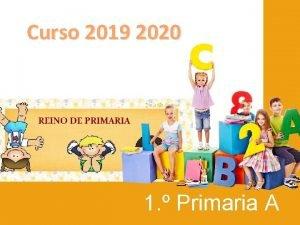 Curso 2019 2020 1 Primaria A Curso 2019