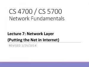 CS 4700 CS 5700 Network Fundamentals Lecture 7