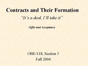 Contracts and Their Formation Its a deal Ill