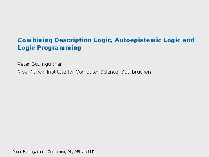 Combining Description Logic Autoepistemic Logic and Logic Programming