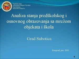 Republika Srbija Autonomna Pokrajina Vojvodina Grad Subotica GRADSKA