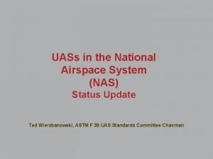 UASs in the National Airspace System NAS Status