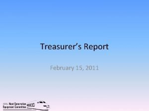 Treasurers Report February 15 2011 Section 305 Next