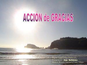 Texto Jos Enrique Galarreta Presentacin Asun Gutirrez Msica
