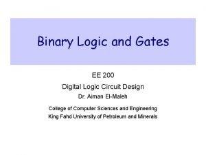 Binary Logic and Gates EE 200 Digital Logic