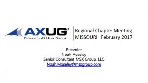 Presenter Noah Moseley Senior Consultant MSX Group LLC
