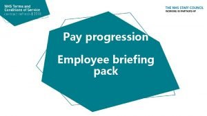 Pay progression Employee briefing pack What is pay