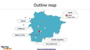 Outline map Legend Capital Major cities Encamp La