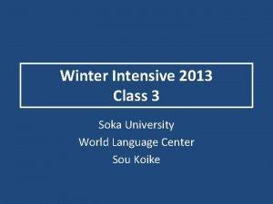 Winter Intensive 2013 Class 3 Soka University World