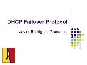 DHCP Failover Protocol Javier Rodrguez Granados Definicin DHCP