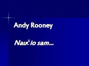 Andy Rooney Nauio sam Nauio sam da trebamo