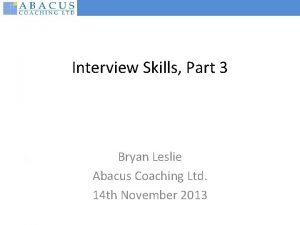 Interview Skills Part 3 Bryan Leslie Abacus Coaching
