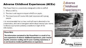Adverse Childhood Experiences ACEs This Power Point is