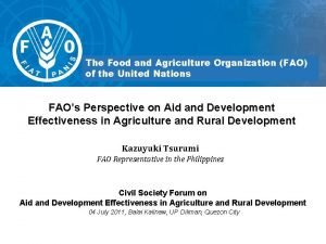 The Food and Agriculture Organization FAO of the