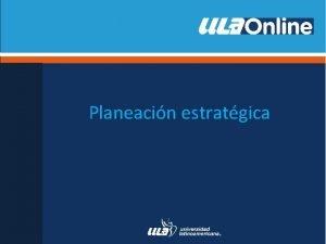 Planeacin estratgica Contenidos Definicin de negocio Modelo de