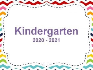 Kindergarten 2020 2021 Experienced Based Learning through play