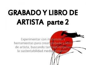 GRABADO Y LIBRO DE ARTISTA parte 2 Experimentar