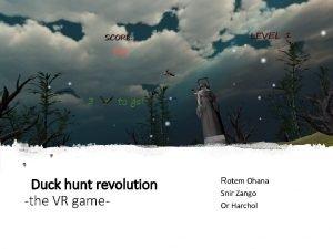 Duck hunt revolution the VR game Rotem Ohana